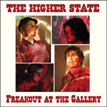Higher State Freakout at the Gallery