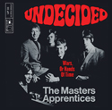 Masters Apprentices Undecided
