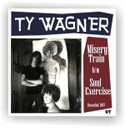 Ty Wagner Misery Train