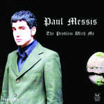 Paul Messis Problem with Me